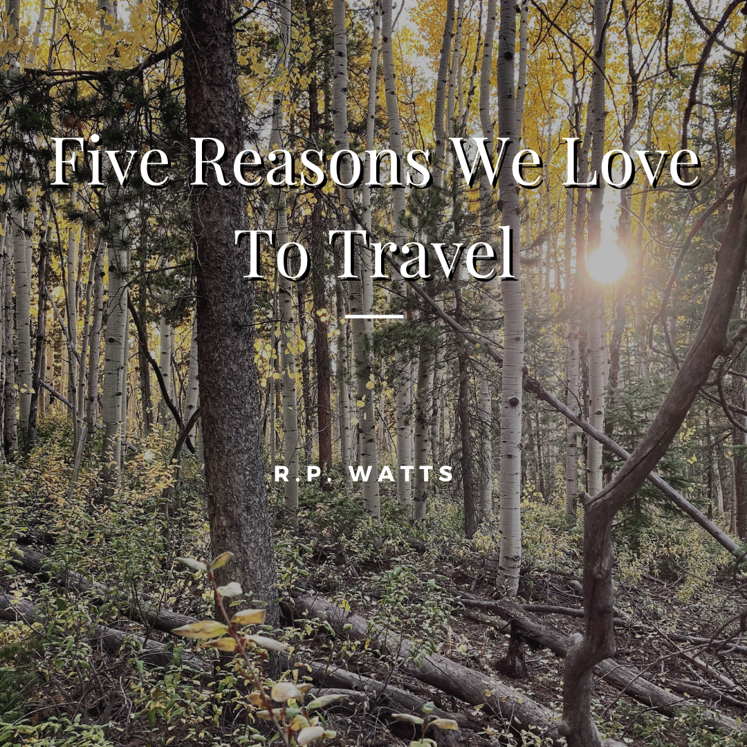 Five Reasons We Love To Travel